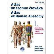 Atlas anatomie člověka I.: Končetiny, stěna trupu - Kniha