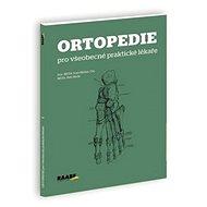 Ortopedie pro všeobecné praktické lékaře - Kniha