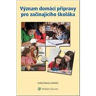 Význam domácí přípravy pro začínajícího školáka - Kniha