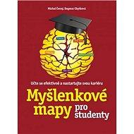 Myšlenkové mapy pro studenty: Učte se efektivně a nastartujte svou kariéru - Kniha
