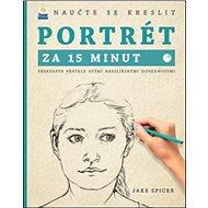 Naučte se kreslit Portrét za 15 minut - Kniha
