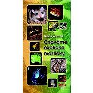 Chováme exotické mazlíčky - Kniha