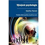 Vývojová psychologie: Proměny lidské psychiky od početí po smrt