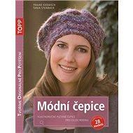TOPP Módní čepice: Vlastnoručně pletené čepice pro celou rodinu - Kniha