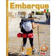 Embarque 2: španělština pro střední a jazykové školy - Kniha