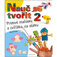 Nauč se tvořit 2: Prstové maňásky a zvířátka na statku - Kniha
