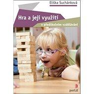 Hra a její využití v předškolním vzdělávání - Kniha