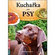 Kuchařka pro psy na každý den - Kniha