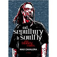 Od Sepultury k Soulfly My Bloody Roots - Kniha