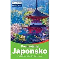 Poznáváme Japonsko: Prožijte to nejlepší z Japonska - Kniha