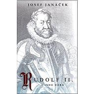 Rudolf II.: A jeho doba