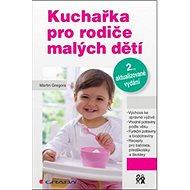 Kuchařka pro rodiče malých dětí - Kniha