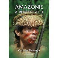 Amazonie a řeky příběhů