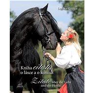 Kniha citátů o lásce a o koních: Zitate über die Liebe und die Pferde - Kniha