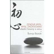 Zenová mysl, mysl začátečníka: všední hovory o zenu - Kniha