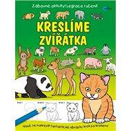 Kreslíme zvířátka: Zábavné aktivity! Legrace i učení! - Kniha