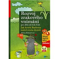 Rozvoj zrakového vnímání pro děti od 4 do 6 let: Jak krtek Barbora našel cestu domů - Kniha