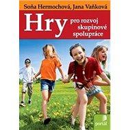 Hry pro rozvoj skupinové spolupráce - Kniha
