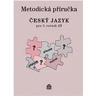 Český jazyk 5 pro základní školy: Metodická příručka - Kniha