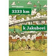 3333 km k Jakubovi: Podle deníku Mirka Korbela