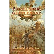 Excelsior, gentlemani!: Historky z časů páry - Kniha