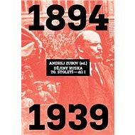 Dějiny Ruska 20. století 1.díl: 1894 - 1939 - Kniha