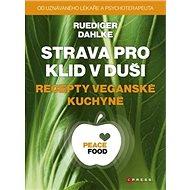 Strava pro klid v duši recepty veganské kuchyně - Kniha