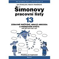 Šimonovy pracovní listy 13: Zábavné počítání, hravá abeceda a poznávání světa pro děti od 4 do 7 let