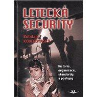Letecká security: Historie, organizace, standardy a postupy - Kniha