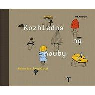 Rozhledna na houby - Kniha