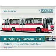 Autobusy Karosa 700: historie, vývoj, technika, modifikace - Kniha
