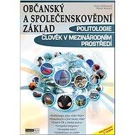 Občanský a společenskovědní základ Politologie Člověk v mezinárodním prostředí: učebnice - Kniha