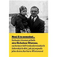 Není-li to nemožné: Životní příběh sira Nicholase Wintona