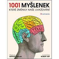 1001 myšlenek, které změnily naše uvažování - Kniha