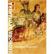 Eleonora Akvitánská: Vzpurná královna - Kniha