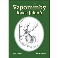 Vzpomínky lovce jelenů - Kniha