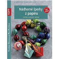 TOPP Nádherné šperky z papíru: Stáčené, skládané i motané - Kniha