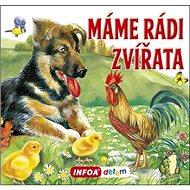 Máme rádi zvířata - Kniha