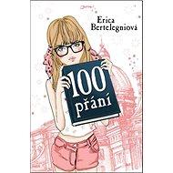 100 přání: 13 let, 100 přání a 1 kouzelný příběh! - Kniha