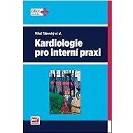 Kardiologie pro interní praxi - Kniha
