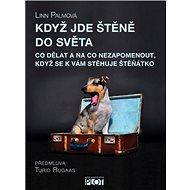 Když jde štěně do světa: Co dělat a na co nezapomenout, když se k Vám nastěhuje štěnátko - Kniha