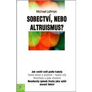 Sobectví, nebo altruismus? - Kniha
