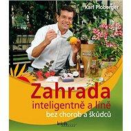 Zahrada inteligentně a líně bez chorob a škůdců - Kniha