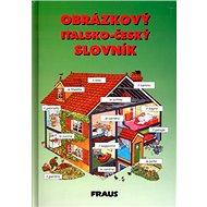 Obrázkový italsko - český slovník - Kniha