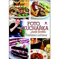 Fotokuchařka Josefa Drábka: Vaříme i očima - Kniha