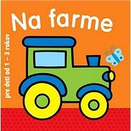 Na farme pre deti od 1 - 3 rokov - Kniha