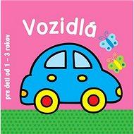 Vozidlá pre deti od 1 - 3 rokov - Kniha
