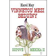 Vinnetou mezi Beduíny: Supové Mexika II - Kniha