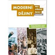 Moderní dějiny pro střední školy Pracovní sešit - Kniha