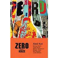 Zero Krize: Kniha 1